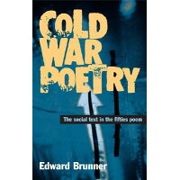 Cold War Poetry /UNIV OF ILLINOIS PR/Edward J. Brunner
